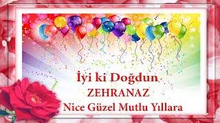 iyi ki doğdun ZEHRANAZ - İsme Özel Doğum Günü Mesajları
