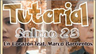 un corazon feat  marco barrientos   salmo 23 tutorial of acoustic guitar very easy