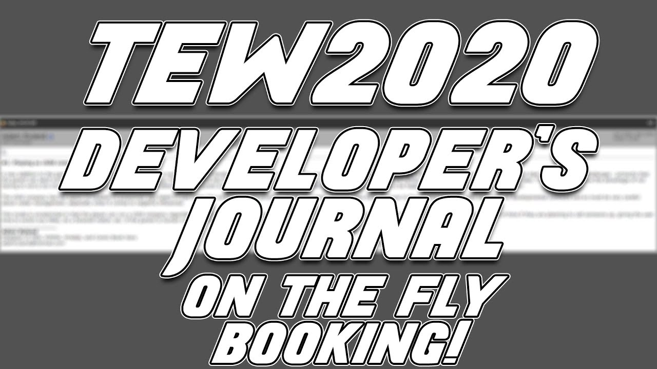 TEW 2020 Developer's Journal Reactions | Ep 3 | A FEATURE THAT WILL CHANGE  THE WAY YOU PLAY FOREVER!