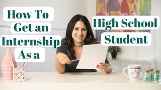 How to Find an Internship as a High School Student! | The Intern Queen