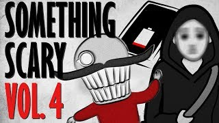 Something Scary Vol 4 - Creepypasta Story Time // Something Scary | Snarled