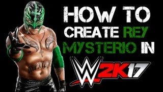 How To Create Rey Mysterio In WWE 2K17