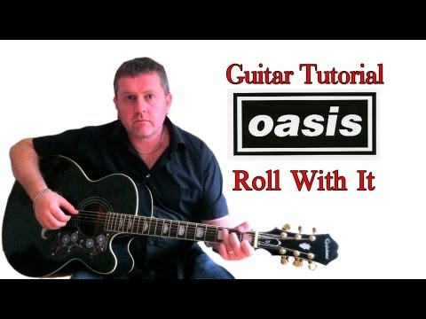 Roll With It - Oasis (guitar lesson)