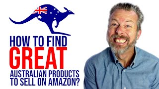 How To Find Great Australian Products To Sell On Amazon
