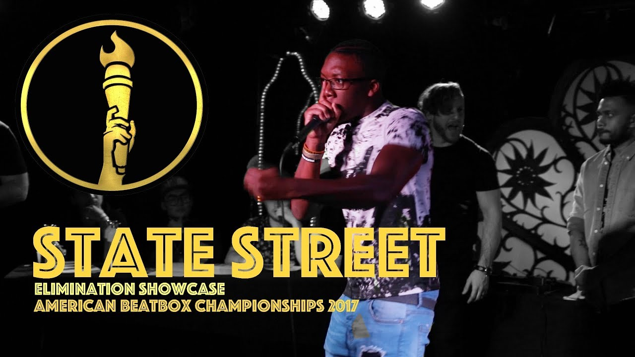 State Street / Elimination Showcase - American Beatbox Championships 2017