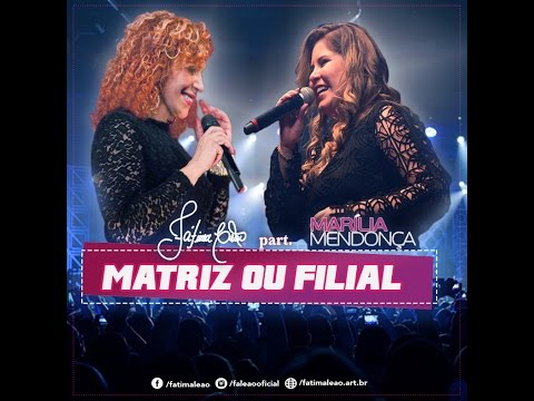 Fátima Leão - Matriz ou Filial - Part. Marília Mendonça