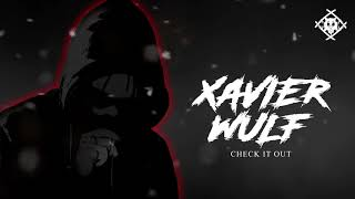 Xavier Wulf - Check It Out [Official Audio]