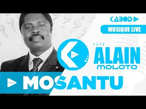 ALAIN MOLOTO - MOSANTU (TRADUCTION FRANCAISE)
