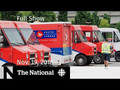The National Monday, November 19, 2018 — St. Michael's Charges, Canada Post, Medication Shortage