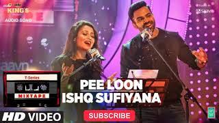 T-Series Mixtape : Pee Loon Ishq Sufiyana | Neha Kakkar Sreerama | Bhushan Kumar Ahmed K Abhijit V