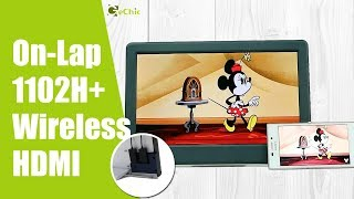 GeChic Mirror Smartphone/Laptop to On-Lap 1102H Portable Monitor by Wireless HDMI Adapter