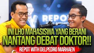 INI LHO MAHASISWA YANG BERANI NANTANG DEBAT DOKTOR!! REPOT WITH DELPEDRO MARHAEN