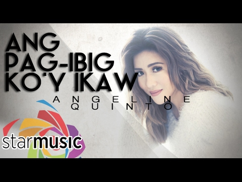 Angeline Quinto - Ang Pag-Ibig ko'y Ikaw (Official Lyric Video)