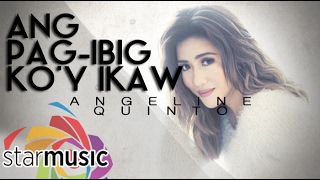 Download Angeline Quinto - Ang Pag-Ibig ko'y Ikaw (Official Lyric ) MP3 song and Music Video