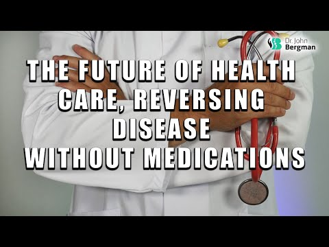 The Future of Health Care, Reversing Disease Without Medications