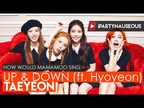 Free Download How Would Mamamoo Sing // Taeyeon - Up & Down (ft. Hyoyeon) Mp3 dan Mp4