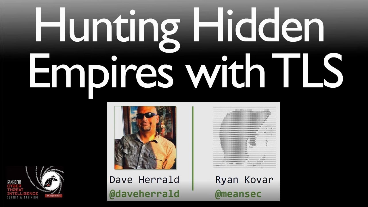 Hunting Hidden Empires with TLS - Certified Hypotheses - SANS Cyber Threat  Intelligence Summit 2018 b6723ed7e04b