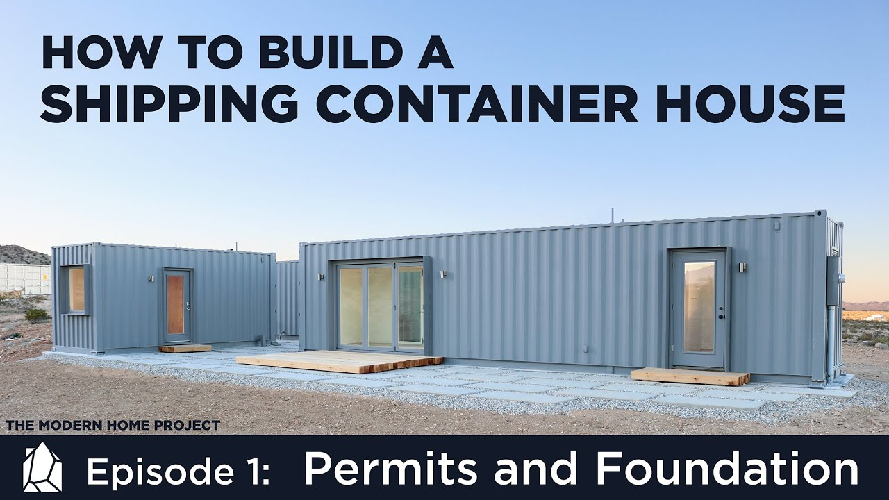 Container Haus Cube Building A Shipping Container Home Ep01permits And Foundation Design