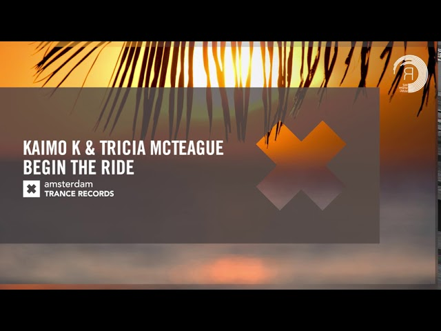 Kaimo K & Tricia McTeague - Begin The Ride (Amsterdam Trance) Extended