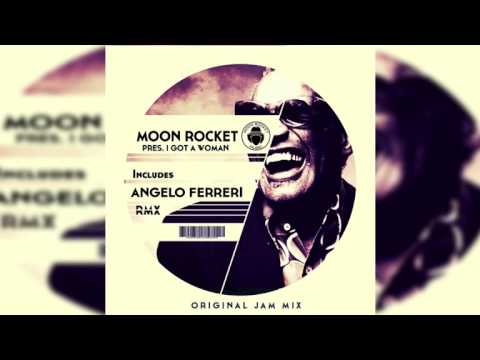 Moon Rocket Pres. _ Ray Charles I Got A Woman  (Original Jam Mix)