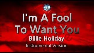 Billie Holiday-I'm A Fool To Want You (MR) (Karaoke Version) [ZZang KARAOKE]