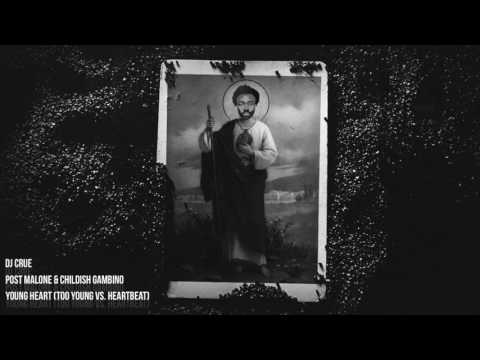 Post Malone & Childish Gambino - Young Heart (Too Young vs. Heartbeat) [DJ Crue Mashup]