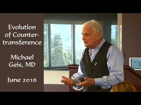 Evolution of Countertransference -- Dr. Michael Geis 2016 Lecture