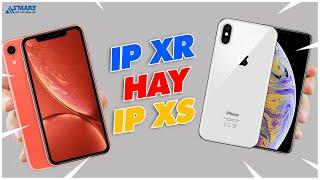 Tầm này mua iPhone XR hay XS