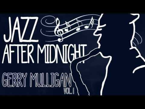 Gerry Mulligan - Jazz After Midnight (Vol.1)