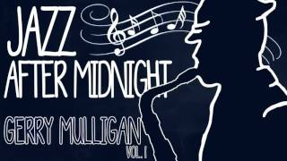 Video Gerry Mulligan - Jazz After Midnight (Vol.1) download MP3, 3GP, MP4, WEBM, AVI, FLV Agustus 2017