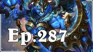 Funny And Lucky Moments - Hearthstone - Ep. 287