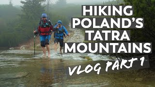 Hiking Poland's Tatra Mountains in the Rain | VLOG Part 1