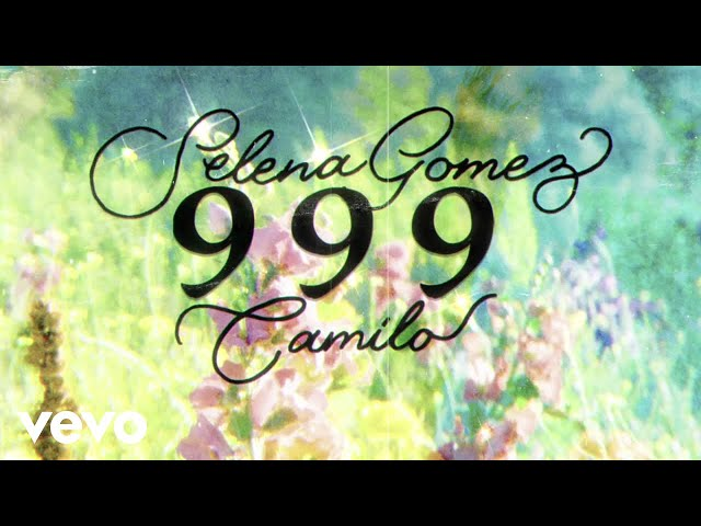 Selena Gomez, Camilo - 999 (Lyric Video)