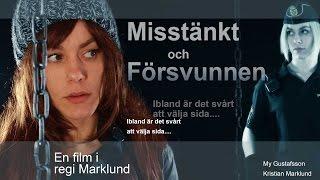 Misstänkt och försvunnen - En film i regi Marklund