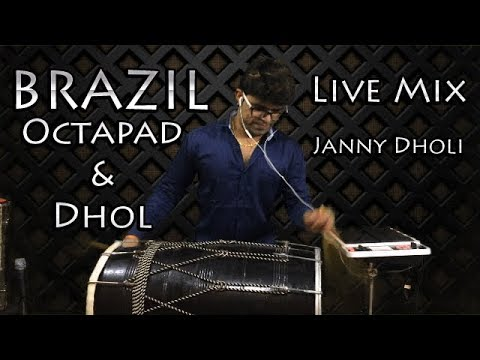 BRAZIL Octapad & Dhol Live Mix Janny Dholi
