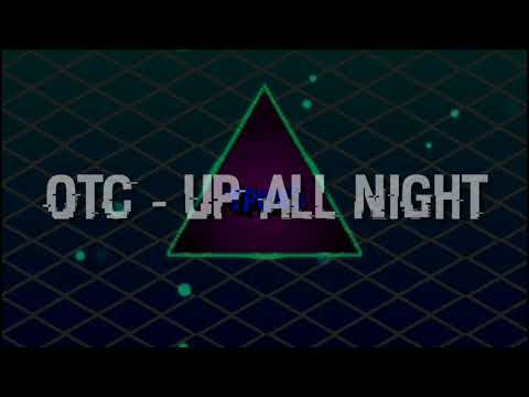 OTC - UP ALL NIGHT