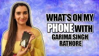 What39;s on my phone Ft Garima Singh Rathore Manmohini Exclusive