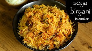 Best Recipe Videos of Soya Chunks Biryani in Pressure Cooker