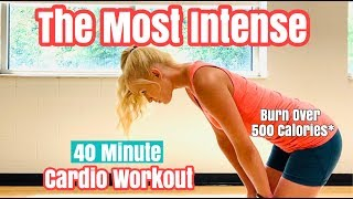 The Most Intense 40 Min. Caŗdio Workout | Burn Over 500 Calories*