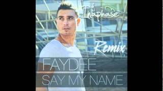 Faydee - Say My Name (Inaphase Remix) PREVIEW!
