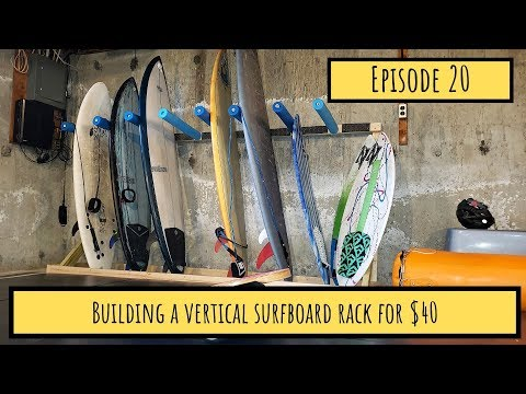 episode 20 - Building a vertical surfboard rack
