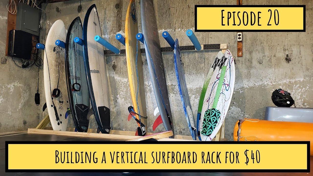 episode 20 building a vertical surfboard rack