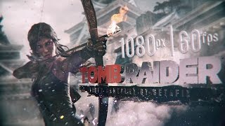 Tomb Raider 2013 / Gameplay PC / 1080p 60fps HD