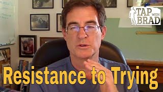 Resistance to Trying - Tapping with Brad Yates Mp3