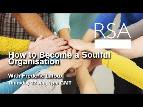 RSA Replay: How to Become a Soulful Organisation