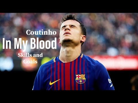 Coutinho-In My Blood-Skills And Goals