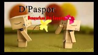 D'Paspor   Dengarkan Aku Sayang