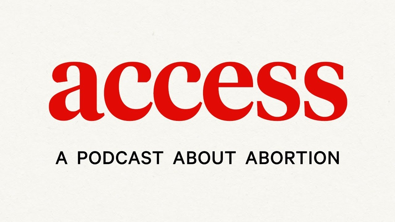 ACCESS: A podcast about abortion. With a special interview added just for EstroGenius 2020