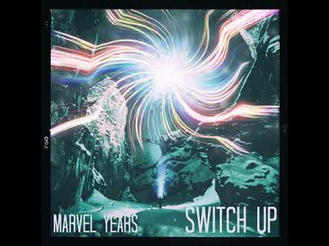 Marvel Years - Switch Up mp3
