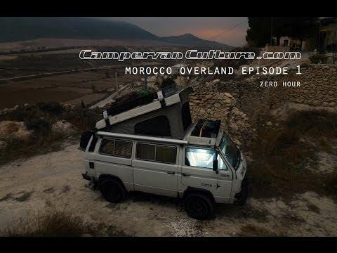 VW T25/T3/Vanagon/Syncro Morocco Overland Episode 1 - Zero Hour